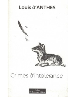 Crimes d'Intolerance | de Louis d'Anthès