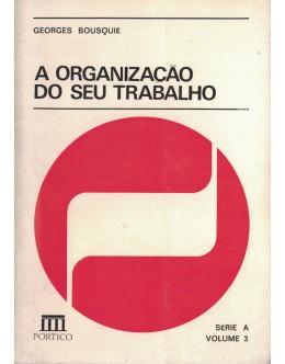 A Organização do seu Trabalho | de Georges Bousquié