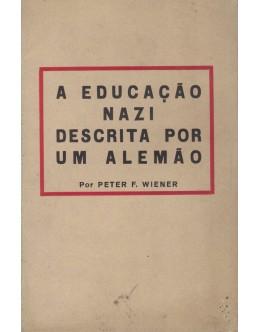 A Educação Nazi Descrita Por Um Alemão | de Peter F. Wiener