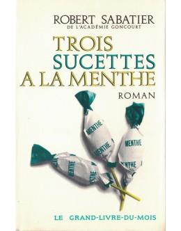 Trois Sucettes a la Menthe | de Robert Sabatier