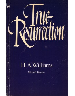 True Resurrection | de H. A. Williams