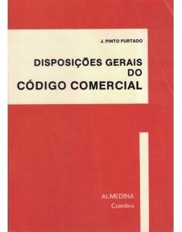 Disposições Gerais do Código Comercial | de J. Pinto Furtado
