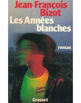Les Années Blanches | de Jean-François Bizot