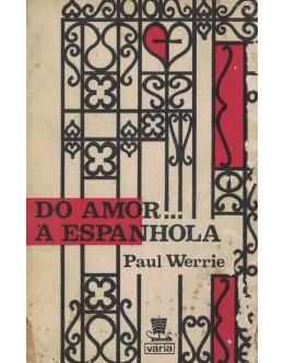 Do Amor… À Espanhola | de Paul Werrie