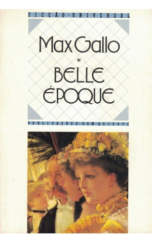 Belle Époque | de Max Gallo