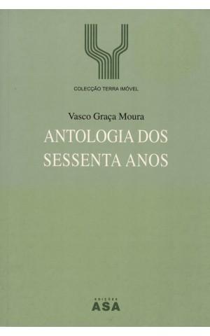 Antologia dos Sessenta Anos | de Vasco Graça Moura