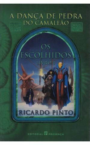 Os Escolhidos - Livro I: A Dança de Pedra do Camaleão | de Ricardo Pinto