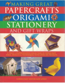 Making Great Papercrafts, Origami Stationery and Gift Wraps
