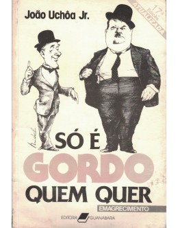 Só É Gordo Quem Quer | de João Uchôa Jr.