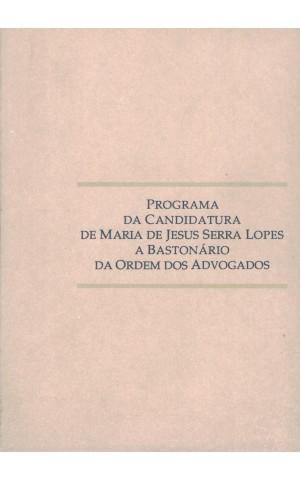 Programa da Candidatura de Maria de Jesus Serra Lopes a Bastonário da Ordem dos Advogados