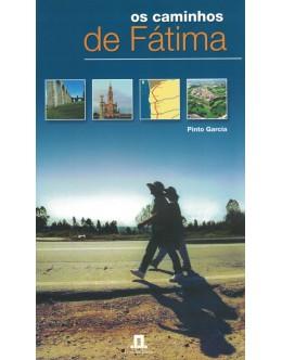 Os Caminhos de Fátima | de Pinto Garcia