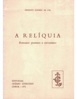 A Relíquia - Romance Picaresco e Cervantesco | de Ernesto Guerra da Cal