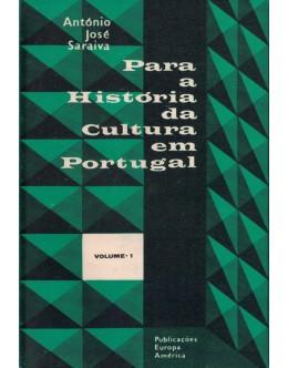 Para a História da Cultura em Portugal - Volume I | de António José Saraiva