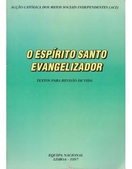 O Espírito Santo Evangelizador