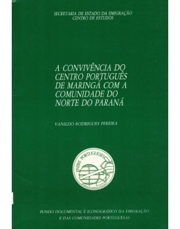 A Convivência do Centro Português de Maringá com a Comunidade do Norte do Paraná | de Vanildo Rodrigues Pereira