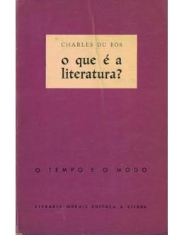 O Que é a Literatura? | de Charles Du Bos