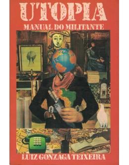 Utopia - Manual do Militante | de Luiz Gonzage Teixeira