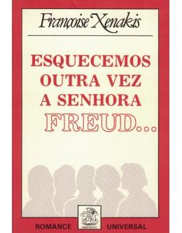 Esquecemos Outra Vez a Senhora Freud... | de Françoise Xenakis