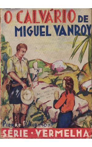O Calvário de Miguel Vanroy | de Pierre D'Aurimont