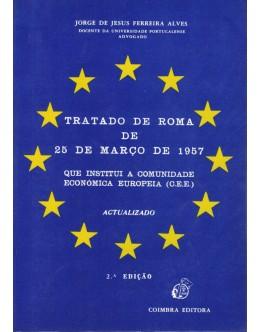 Tratado de Roma de 25 de Março de 1957   de Jorge de Jesus Ferreira Alves
