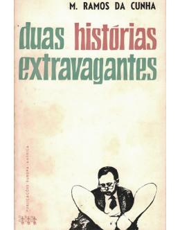 Duas Histórias Extravagantes   de M. Ramos da Cunha