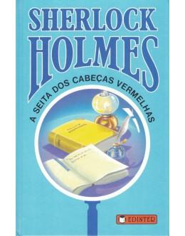 Sherlock Holmes - A Seita dos Cabeças Vermelhas   de Arthur Conan Doyle