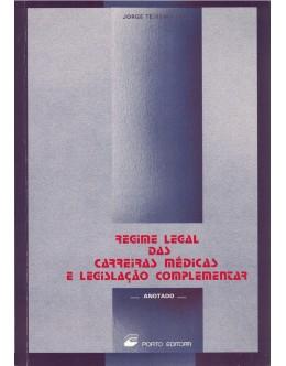 Regime Legal das Carreiras Médicas e Legislação Complementar   de Jorge Teixeira Lapa