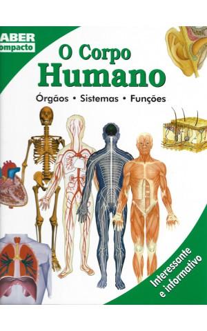O Corpo Humano: Órgãos - Sistemas - Funções