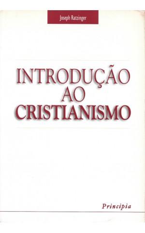Introdução ao Cristianismo   de Joseph Ratzinger
