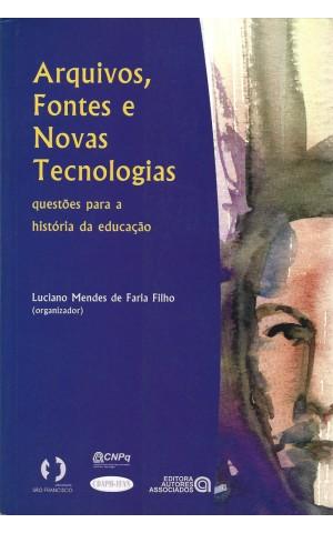 Arquivos, Fontes e Novas Tecnologias | de Luciano Mendes de Faria Filho