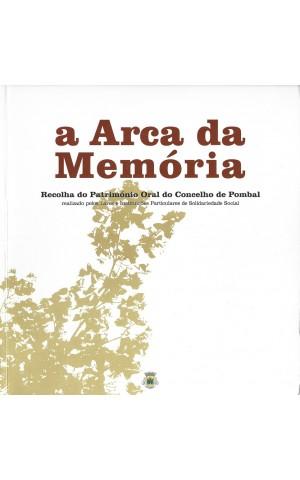 A Arca da Memória - Recolha do Património Oral do Concelho de Pombal | de Paulo Moreiras