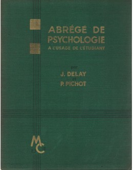 Abrégé de Psychologie | de Jean Delay e Pierre Pichot