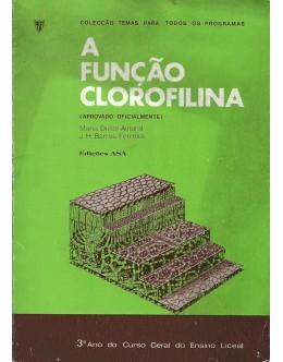 A Função Clorofilina | de Maria Dulce Amaral e J. H. Barros Ferreira