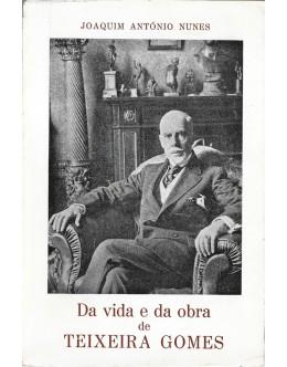 Da Vida e da Obra de Teixeira Gomes | de Joaquim António Nunes