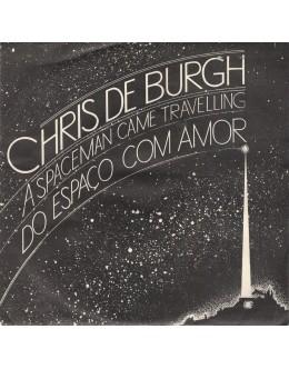 Chris de Burgh | A Spaceman Came Travelling (Do Espaço Com Amor) [Single]