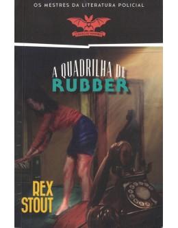 A Quadrilha de Rubber   de Rex Stout