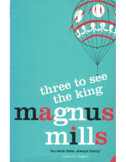 Three to See the King   de Magnus Mills