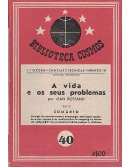A Vida e os Seus Problemas - Vol. II   de Jean Rostand