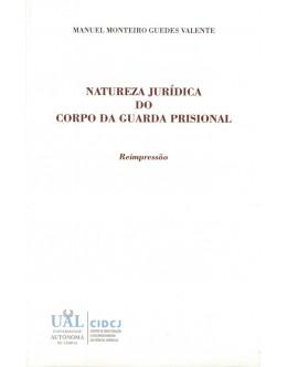 Natureza Jurídica do Corpo da Guarda Prisional   de Manuel Monteiro Guedes Valente