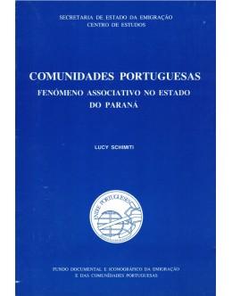 Comunidade Portuguesas - Fenómeno Associativo no Estado no Paraná   de Lucy Maurício Schimiti
