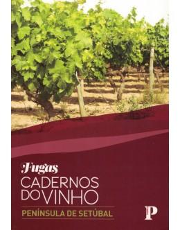 Fugas: Cadernos do Vinho - Península de Setúbal   de Rui Falcão