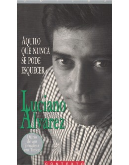 Aquilo Que Nunca Se Esquece   de Luciano Alvarez