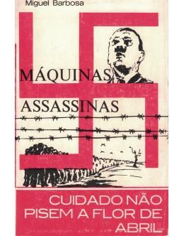 As Máquinas Assassinas / Cuidado! Não Pisem a Flor de Abril   de Miguel Barbosa