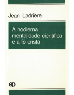 A Hodierna Mentalidade Científica e a Fé Cristã   de Jean Ladrière