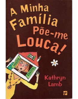 A Minha Família Põe-me Louca | de Kathryn Lamb
