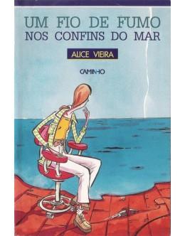 Um Fio de Fumo nos Confins do Mar | de Alice Vieira