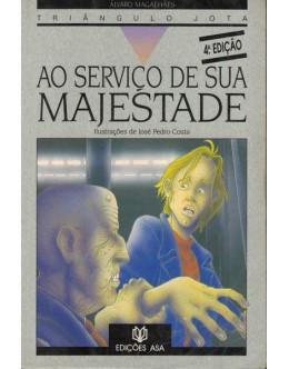 Ao Serviço de Sua Majestade | de Álvaro Magalhães
