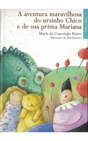 A Aventura Maravilhosa do Ursinho Chico e de Sua Prima Mariana | de Maria da Conceição Ruivo