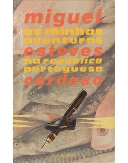 As Minhas Aventuras na República Portuguesa | de Miguel Esteves Cardoso