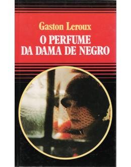 O Perfume da Dama de Negro | de Gaston Leroux